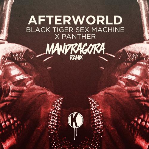 Black Tiger Sex Machine - Afterworld (Mandragora Remix) OUT NOW!