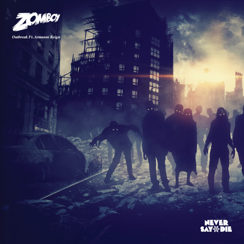 Zomboy Outbreak Ft Armanni Reign By Never Say Die