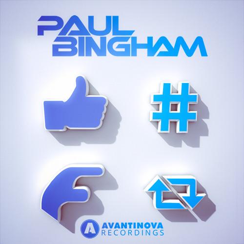 Paul Bingham - Like Hashtag Poke Retweet (Original Mix)
