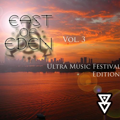 East Of Eden Vol. 3[Ultra Music Festival Edition]