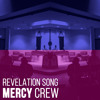 Revelation Song - Mercy Crew