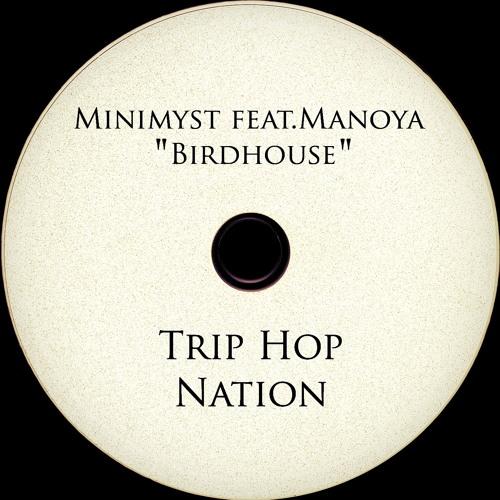 "Minimyst feat. Manoya - ""Birdhouse"""