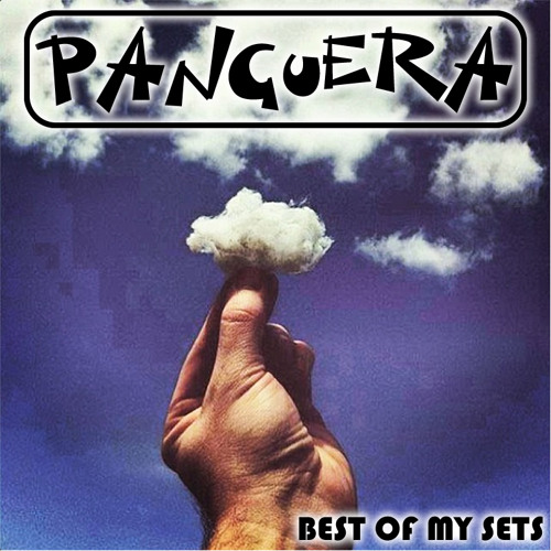Panguera - Best Of My Sets