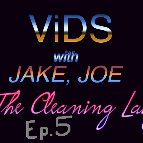 ViDS with Jake, Joe & The Cleaning Lady Ep5 - DOiNG iT ASS BACKWARDS