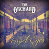 The Orchard - Angel Eyes