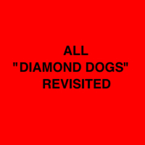 """David Bowie's """"Diamond Dogs"""" (1974) revisited by Enrique Seknadje (2014). No commercial purpose."""