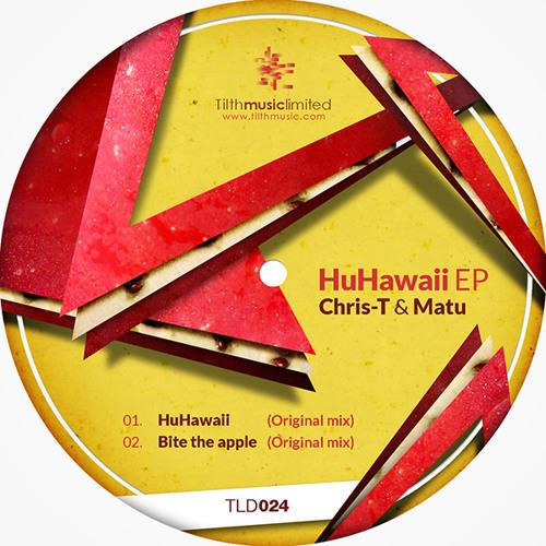 Chris-T & Matu - HuHawaii [TILTH MUSIC LIMITED 024]