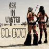 Dr. Eww- Ask I'm Wasted (Zhu-wasted vs. All I Ask - Huglife)(Click buy for free download)