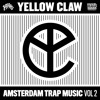 Yellow Claw - Amsterdam Trap Music Vol.2 (Preview Mix) [Out 7/22 on Mad Decent]