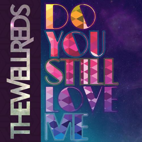 Do You Still Love Me - Indie Pop
