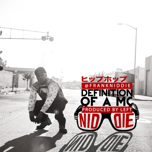NIDDIE - DEFINITION OF A MC - PRODUCED BY LEFT