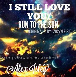 I Still Love You - Run To The Sun Mp3