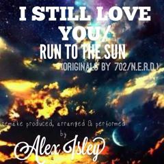 I Still Love You - Run To The Sun