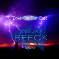 Don't Go Far East (Dj Beeck Mashup)