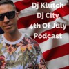 Dj Klutch X Dj City 4th Of July Podcast Mix