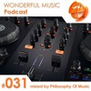 WM Podcast # 031 – [mixed by Philosophy Of Music]