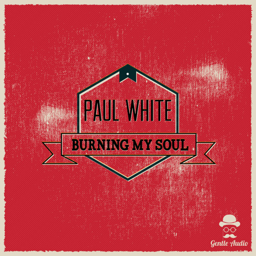 [GA002] Paul White - Burning My Soul // Out on 2014-08-08