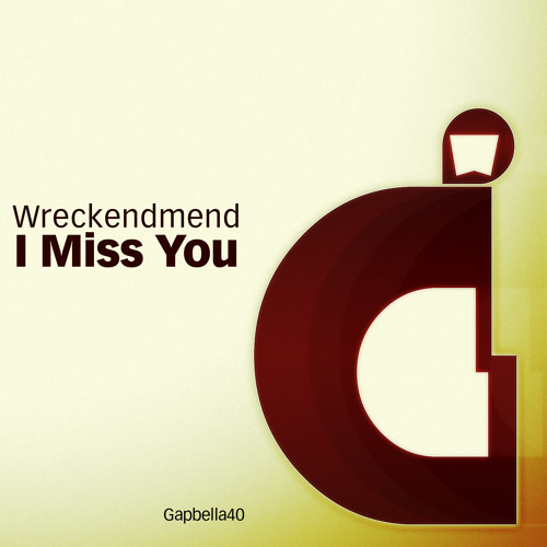 I Miss You - Wreckendmend