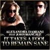 Alexandra Damiani feat. John Biancale - It Takes A Fool To Remain Sane (Lounge Version)