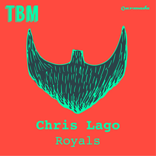 Chris Lago - Royals [OUT NOW!]