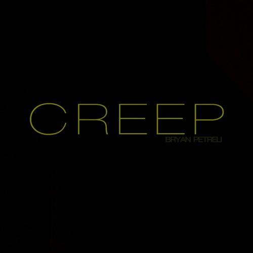 Bryan Petreli - Creep