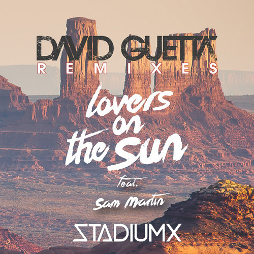 letra da música Lovers on the Sun – David Guetta ft. Sam Martin