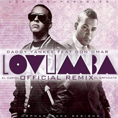 Download Lovumba Remix - Daddy Yankee ft. Don Omar