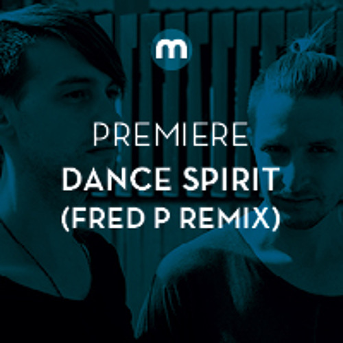 Premiere: Dance Spirit 'Insight' (Fred P reshape)