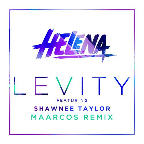 HELENA feat. Shawnee Taylor - Levity (Maarcos Remix)