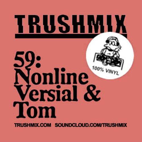 Trushmix 59: Nonline – Versial & Tom