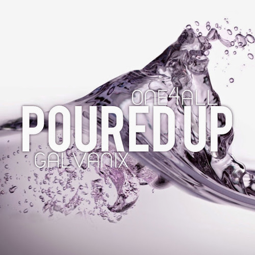 ONE4ALL x Galvanix - Poured Up [DoAndroidsDance Exclusive]