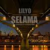LILYO - SELAMA mp3