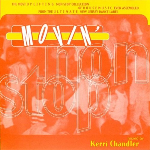 Kerri Chandler - Movin' Non Stop (1995)