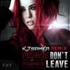 Miss Krystle - Don't Leave (It's Gonna Kill Me) (KJ Sawka Remix)
