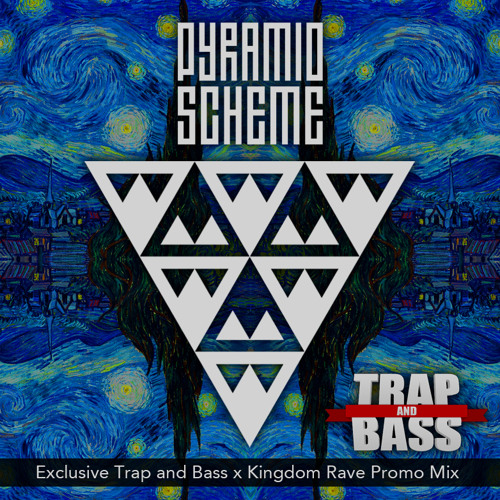 Exclusive Trap and Bass x Kingdom Rave Promo Mix Featuring: Pyramid Scheme