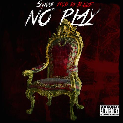 "Swolf ft. B.Love ""No Play"""