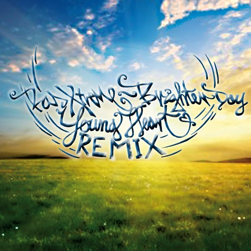 Ras Xtr3me - Brighter day (Riddim & Remix by Youngheart) by