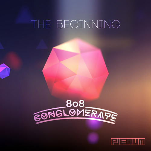 808 Conglomerate - The Beginning