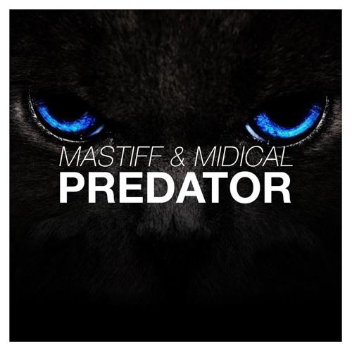 MASTIFF & MIDIcal - Predator (Original Mix)