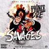 Prince Dre - Savages [Prod. By Year Beatz & Lehday]
