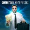 No One Has Suffered More Than Me | KURT METZGER | White Precious