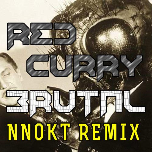 Redcurry - Brutal (Nnokt Remix)[CLIP]