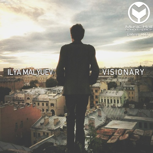Ilya Malyuev--Visionary EP--Music Hall Records--Preview