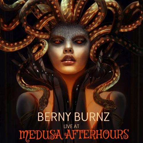 BERNY BURNZ LIVE AT MEDUSA AFTERHOURS