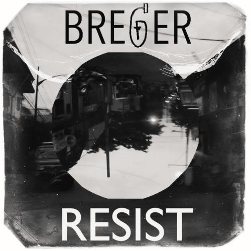 Breger - Resist (Original Mix) Free Download