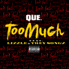 Que - Too Much feat. Lizzle & Trey Songz