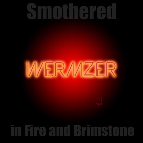 Smothered in Fire and Brimstone
