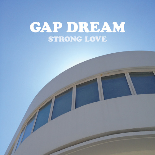 Gap Dream - Strong Love