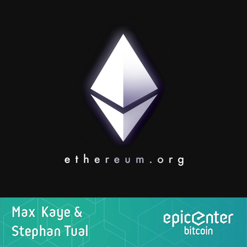 EB16 - Guests Stephan Tual & Max Kaye: Ethereum And Decentralized Applications