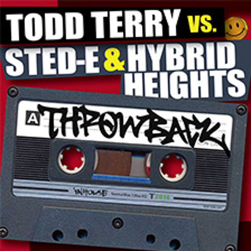 Todd Terry & Sted-E & Hybrid Heights 'Throwback' (Original Mix)